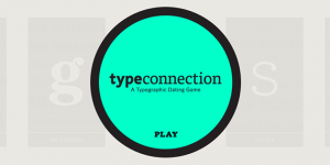 Type Connection, A Typographic Dating Game